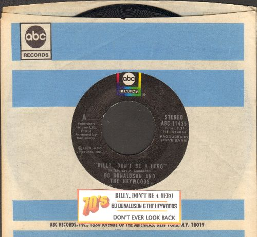 Donaldson, Bo & The Haywoods - Billy, Don't Be A Hero (TEAR JERKER about young man going to war and being killed)/Don't Ever Look Back (with ABC company sleeve and juke box label) - EX8/ - 45 rpm Records