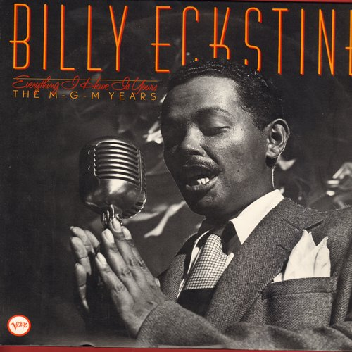 Eckstine, Billy - Everything I Have Is Yours - The MGM Years: Blue Moon, Life Is Just A Bowl Of Cherries, Laura, Fools Rush In, St. Louis Blues  (2 vinyl LP record set, gate-fold cover, re-issue of vintage recordings) - NM9/NM9 - LP Records