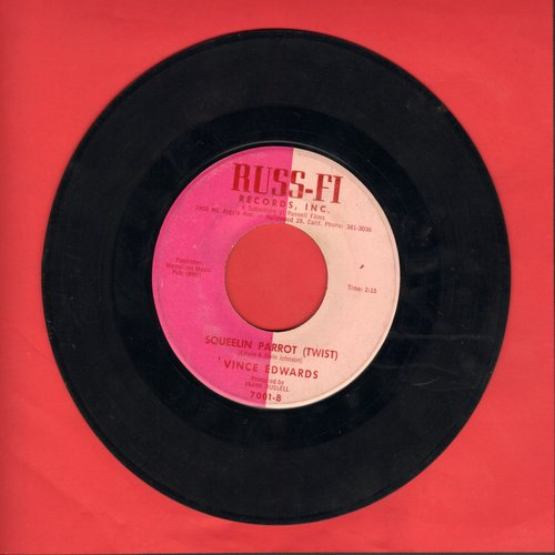 Edwards, Vince - Squeelin Parrot (Twist) (FANTASTIC up-beat Twist-Novelty!)/Why Did You Leave Me?  - VG7/ - 45 rpm Records