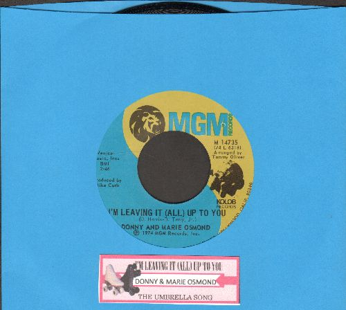Osmond, Donny & Marie - I'm Leaving It (All) Up To You/The Umbrella Song (with juke box label) - NM9/ - 45 rpm Records