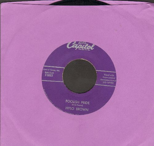 Brown, Hylo - Foolish Pride/Stone Wall (with juke box label) - EX8/ - 45 rpm Records