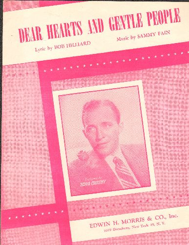 Crosby, Bing - Dear Hearts And Gentle People - Vintage SHEET MUSIC for the Bing Crosby Classic, NICE cover portrait of the legendary crooner! - EX8/ - Sheet Music