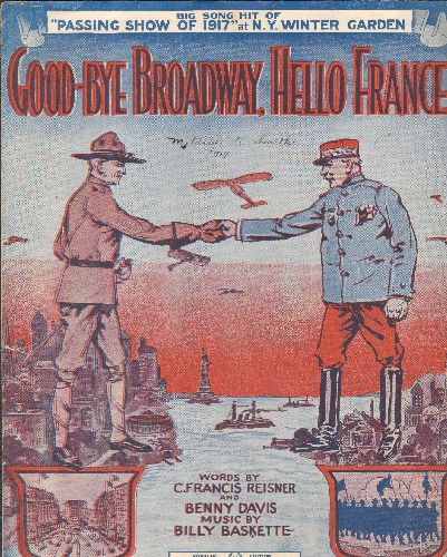 Good-Bye Broadway, Hello France  - Good-Bye Broadway, Hello France - Vintage 1917 SHEET MUSIC for the patriotic WWI song. More than 100 years old! - VG7/ - Sheet Music