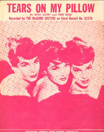 McGuire Sisters - Tears On My Pillow - Vintage SHEET MUSIC for the popular love ballad, BEAUTIFUL cover art featuring McGuire Sisters. - EX8/ - Sheet Music