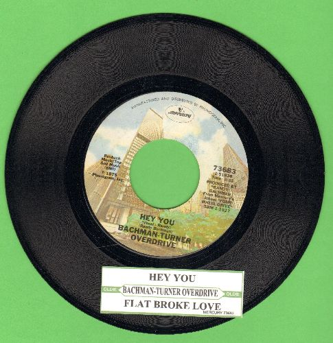 Bachman-Turner Overdrive - Hey You/Flat Broke Love (with juke box label) - NM9/ - 45 rpm Records