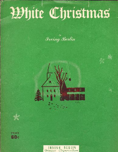 Berlin, Irvin - White Christmas - Vintage SHEET MUSIC for the Irving Berlin Classic made famous by Bing Crosby - EX8/ - Sheet Music