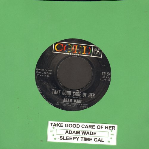Wade, Adam - Take Good Care Of Her/Sleepy Time Gal (with juke box label) - NM9/ - 45 rpm Records
