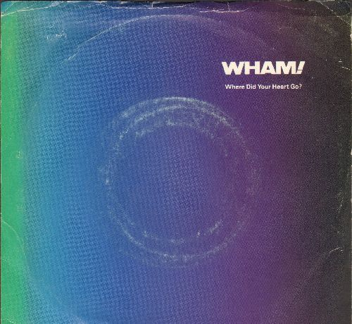 Wham! - Where Did Your Heart Go?/Wham! Rap '86 (with picture sleeve) - NM9/VG7 - 45 rpm Records