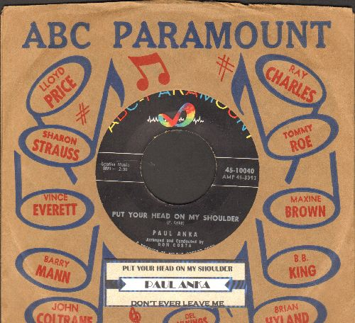 Anka, Paul - Put Your Head On My Shoulder/Don't Ever Leave Me (with juke box label and vintage ABC-Paramount company sleeve) - NM9/ - 45 rpm Records