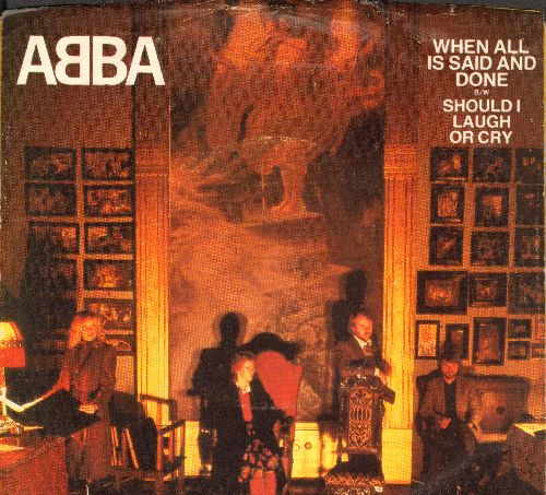 ABBA - When All Is Said And Done/Should I Laugh Or Cry? (with picture sleeve) - NM9/EX8 - 45 rpm Records