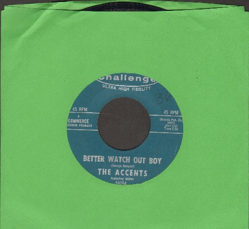 Accents - Better Watch Out Boy/Tell Me - EX8/ - 45 rpm Records