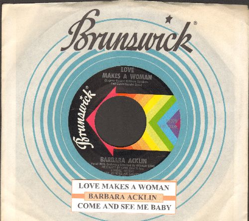 Acklin, Barbara - Come And See Me Baby/Love Makes A Woman (with juke box label and Brunswick company sleeve) - NM9/ - 45 rpm Records