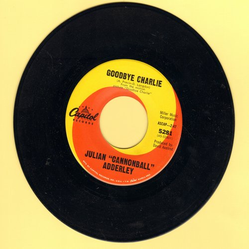 Adderley, Julian Cannonball - Goodbye Charlie/Little Boy With The Sad Eyes - NM9/ - 45 rpm Records