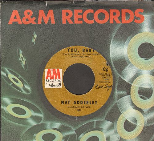 Adderley, Nat - You, Baby/Electric Eel (with A&M company sleeve)(bb) - EX8/ - 45 rpm Records