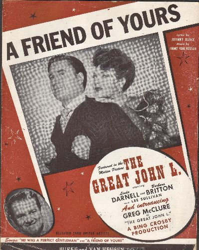 Darnell, Linda, Greg McClure - A Friend Of Yours - Vintage SHEET MUSIC for the song featured in the 1945 film -The Great John L.- starring Linda Darnell and Greg McClure - VG7/ - Sheet Music
