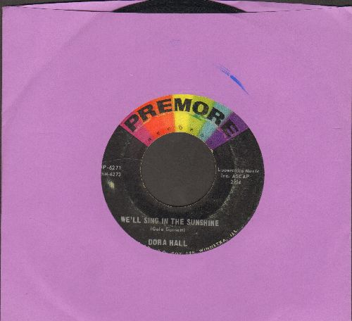 Hall, Dora - We'll Sing In The Sunshine/It's All Over - VG7/ - 45 rpm Records
