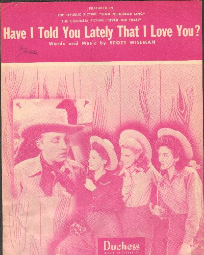Crosby, Bing - Have I Told You Lately That I Love You?  - SHEET MUSIC for the song recorded by Bing Crosby & The Andrews Sisters (BEAUTIFUL cover-art!) - VG7/ - Sheet Music