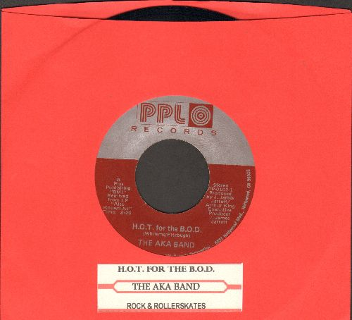 AKA Band - H.O.T. For The B.O.D./Rock & Rollerskates (with juke box label) - NM9/ - 45 rpm Records