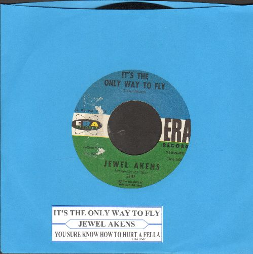 Akens, Jewel - It's The Only Way To Fly/You Sure Know How To Hurt A Fella (with juke box label) - EX8/ - 45 rpm Records