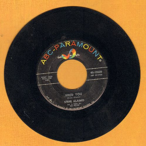 Alaimo, Steve - Need You/Real Live Girl  - VG6/ - 45 rpm Records