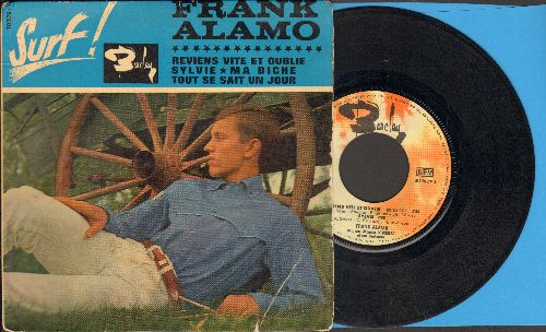 Alamo, Frank - Reviens Vite E Oublie (Be My Baby)/Sylvie (Denise)/Ma Biche (Sweets For My Sweet)/Tout Se Sait Un Jour (Two Faces Have I) (vinyl EP record with picture cover, French Pressing, sung in French) - VG7/VG7 - 45 rpm Records