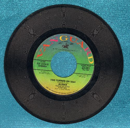 Alisha - Too Turned On (3:40 Radio Version + 4:55 Dub Version) - EX8/ - 45 rpm Records
