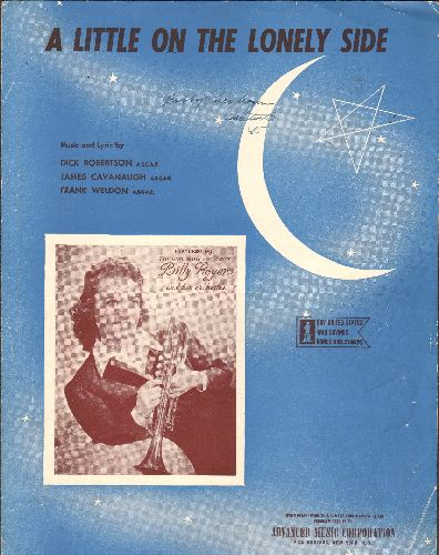 Rogers, Billy & Her Orchestra - A Little On The Lonely Side - SHEET MUSIC fpr the song made popular by Billy Rogers & Her Orchestra  - EX8/ - Sheet Music