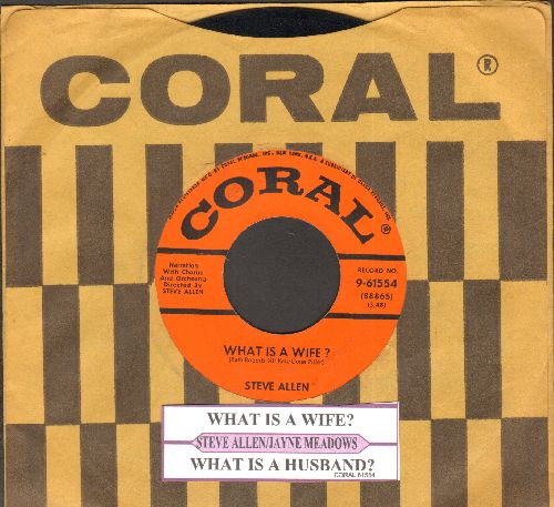 Allen, Steve - What Is A Wife?/What Is A Husband (by Jayne Meadows on flip-side) (RARE Novelty/Comedy 2-sider with juke box label and vintage Coral company sleeve) - NM9/ - 45 rpm Records