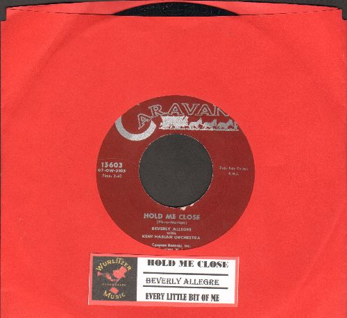Allegre, Beverly - Hold Me Close/Every Little Bit Of Me (RARE 1956 first pressing, NICE condition with juke box label) - NM9/ - 45 rpm Records