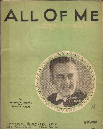 Kimbery, Ralph - All Of Me - RARE 1931 first issue of the  Standard made popular by many different vocalists. Cover portrait of Ralph Kimbery - VG6/ - Sheet Music