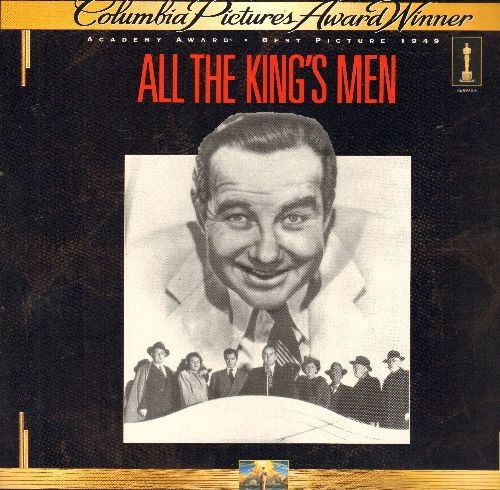 All The King's Men - All Thye King's Men - LASERDISC version of the 1949 Best Picture Oscar Winner. - NM9/EX8 - LaserDiscs