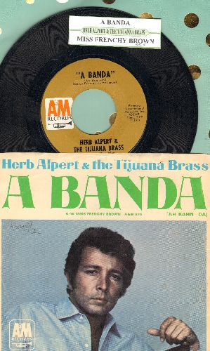 Alpert, Herb & The Tijuana Brass - A Banda/Miss Frenchy Brown (with picture sleeve and juke box label) - EX8/EX8 - 45 rpm Records