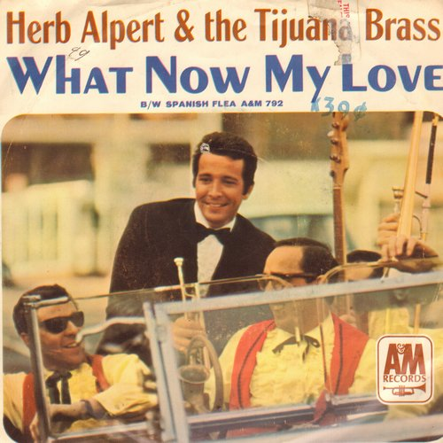 Alpert, Herb & The Tijuana Brass - What Now My Love/Spanish Flea (with picture sleeve) (bb) - NM9/VG7 - 45 rpm Records