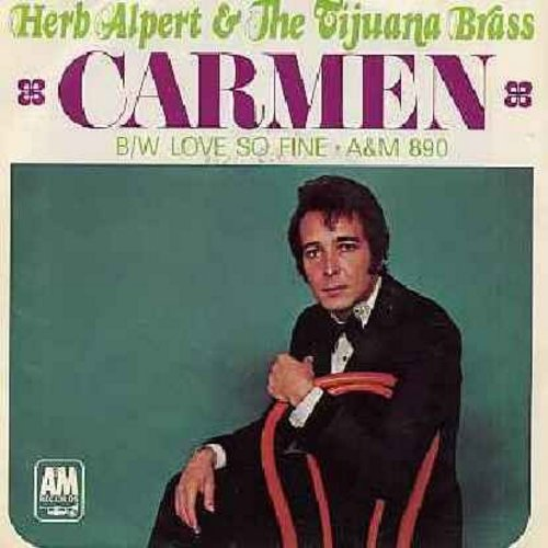 Alpert, Herb & The Tijuana Brass - Carmen (Beware Of Love!)/Love So Fine (with picture sleeve) - NM9/EX8 - 45 rpm Records