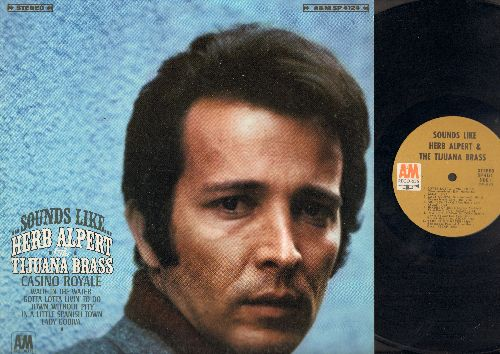 Alpert, Herb & The Tijuana Brass - Sounds Like: Gotta Lotta Livin' To Do, Lady Godiva, Bo-Bo, Shades Of Blue, In A Little Spanish Town, Wade In The Water, Town Without Pity, The Charmer, Treasure Of San Miguel, Miss Frenchy Brown, Casino Royale (Vinyl Ste