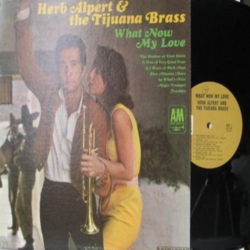 Alpert, Herb & The Tijuana Brass - What Now My Love: (Mono) It Was A Very Good Year, If I Were A Rich Man, Magic Trumpet, The Shadow Of Your Smile (Vinyl MONO LP record) - M10/EX8 - LP Records