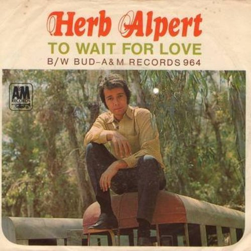 Alpert, Herb & The Tijuana Brass - To Wait For Love/Bud (with picture sleeve) (bb) - NM9/EX8 - 45 rpm Records