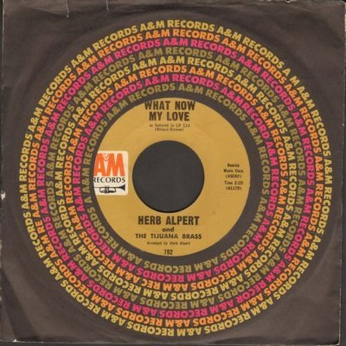 Alpert, Herb & The Tijuana Brass - What Now My Love/Spanish Flea (with A&M company sleeve) - NM9/ - 45 rpm Records