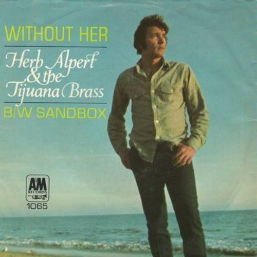 Alpert, Herb - Without Her/Sandbox (with picture sleeve) - EX8/VG7 - 45 rpm Records