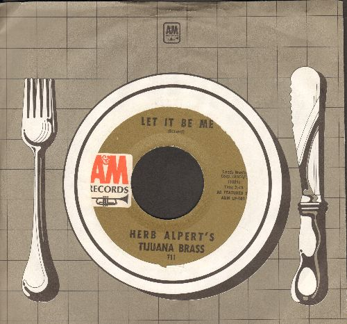 Alpert, Herb & Tijuana Brass - Let It Be Me/Mexican Corn (with A&M company sleeve) - NM9/ - 45 rpm Records