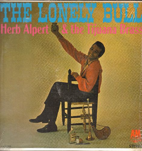 Alpert, Herb & The Tijuana Brass - The Lonely Bull: El Lobo, Tijuana Sauerkraut, Desafinado, Let It Be Me, Acapulco, Never On Sunday (Vinyl STEREO LP record, 1964 issue of FIRST EVER album on the A&M Label, NICE condition with shrink wrap!) - M10/NM9 - LP