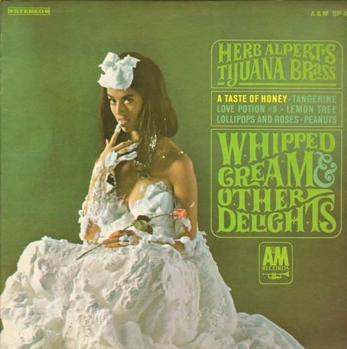 Alpert, Herb & The Tijuana Brass - Whipped Cream & Other Delights: A Taste Of Honey, Love Potion No. 9, Ladyfingers, Peanuts (very 'Interesting' cover photo!) (Vinyl STEREO LP record, NICE condition!) - EX8/VG7 - LP Records