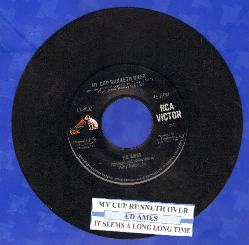 Ames, Ed - My Cup Runneth Over (From Broadway Production -I Do, I Do-)/It Seems A Long Long Time (with juke box label) - NM9/ - 45 rpm Records