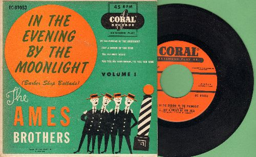 Ames Brothers - In The Evening By The Moonlight (Barber Shop Ballads): Just A Dream Of You Dear/Till We Meet Again/You Tell Me Your Dream, I'll Tell You Mind (Vinyl EP record with picture cover) - M10/EX8 - 45 rpm Records