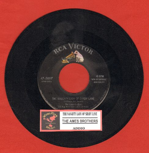 Ames Brothers - The Naughty Lady Of Shady Lane/Addio (with juke box label) - EX8/ - 45 rpm Records