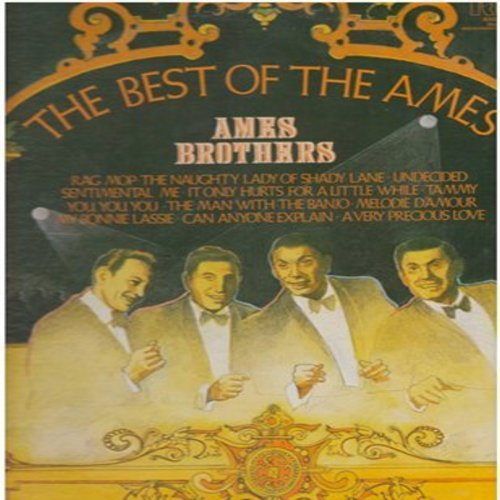 Ames Brothers - The Best Of The Ames: You You You, The Naughty Lady Of Shady Lane, Tammy, Melodie D'Amour, Undecided, Rag Mop (vinyl STEREO LP record) - M10/EX8 - LP Records