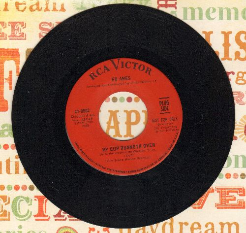 Ames, Ed - My Cup Runneth Over (From Broadway Production -I Do, I Do-)/It Seems A Long Long Time (DJ advance pressing) - NM9/ - 45 rpm Records