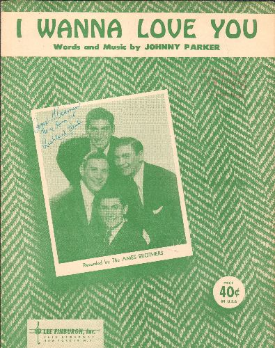 Ames Brothers - I Wanna Love You - Vintage SHEET MUSIC for the Johnny Parker Standard made popular by The Ames Brothers (seen in cover portrait) - EX8/ - Sheet Music