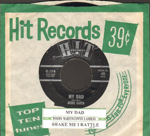 Martin, Woody - My Dad/Shale Me I Rattle (by Connie Landers on flip-side - contemporary cover versions, with juke box label and RARE Hit company sleeve) - EX8/ - 45 rpm Records