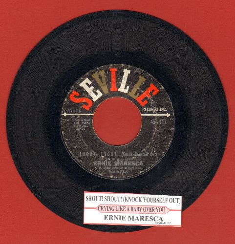 Maresca, Ernie - Shout! Shout! (Knock Yourself Out)/Crying Like A Baby Over You (with juke box label) - EX8/ - 45 rpm Records
